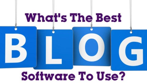 You Want To Blog! What's The Best Blog Software To Use?