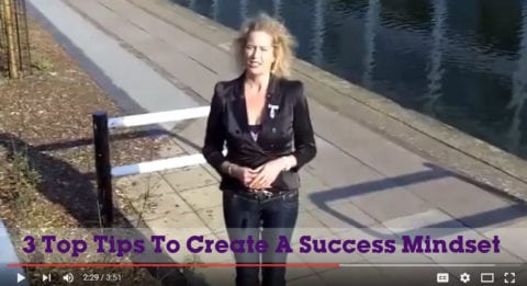 3 Top Tips To Create A Success Mindset
