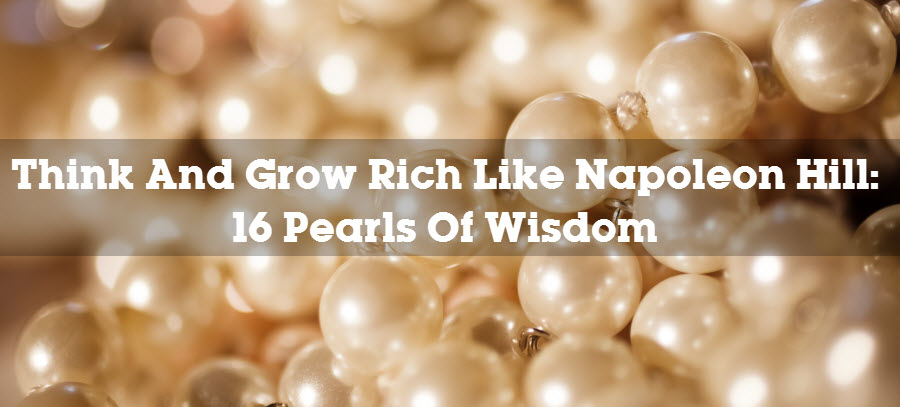 Think And Grow Rich Like Napoleon Hill