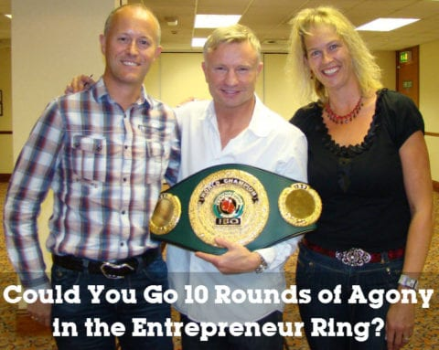 Could You Go 10 Rounds of Agony in the Entrepreneur Ring?