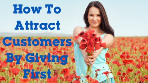 How To Attract Customers By Giving First