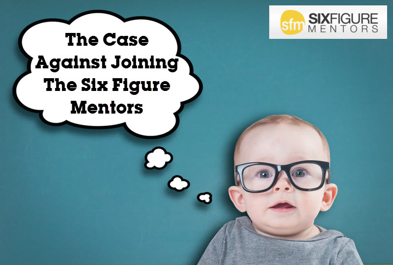 The Case Against Joining The Six Figure Mentors