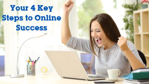 Your 4 Key Steps to Online Success