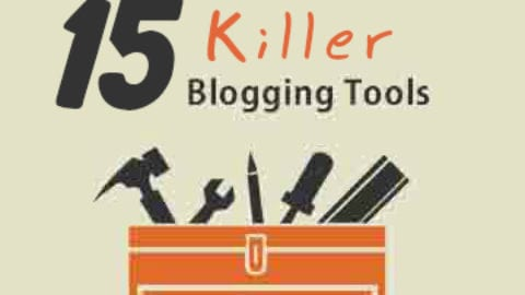 15 Killer Blogging Tools We Use To Make Money Blogging