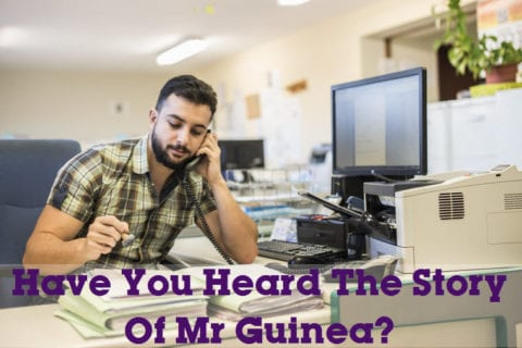 Have You Heard The Story Of Mr Guinea?