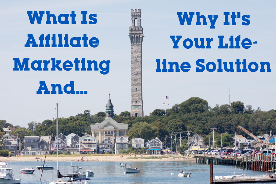 What is affiliate marketing and why it's your life-line solution