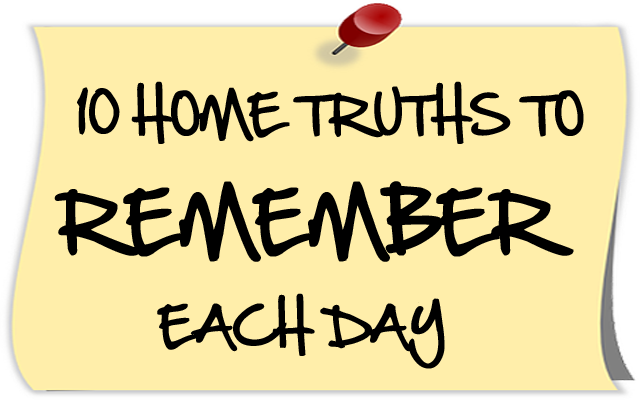 10 Home Truths To Remember Each Day copy