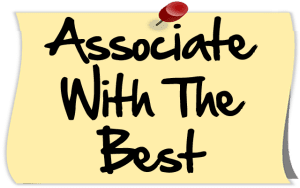 Associate With The Best