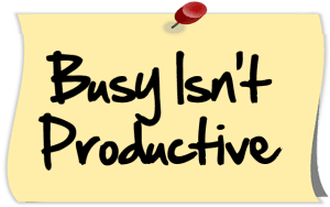 busy isn't productive