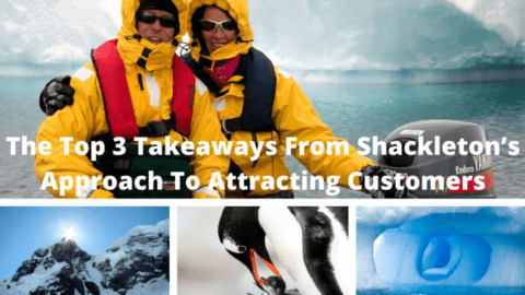 Ernest Shackleton's Top 3 Tips for Attracting Customers