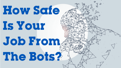 How Safe Is Your Job From The Bots?