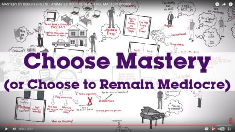 Choose Mastery (or Choose to Remain Mediocre)