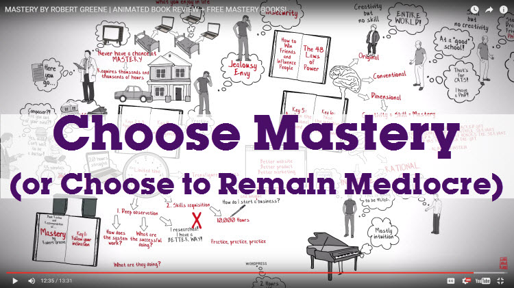 choose mastery or choose to remain mediocre