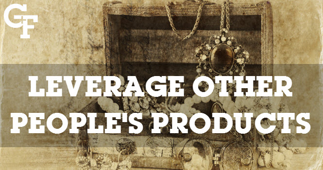 how to leverage other people's products